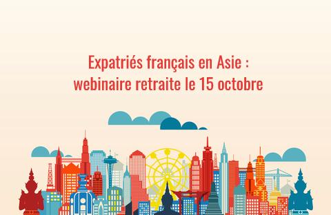 Webinaire en Asie retraite des expatriés